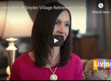Living Well at Snyder Village Retirement Community
